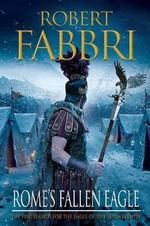 Rome's Fallen Eagle : Vespasian - Robert Fabbri