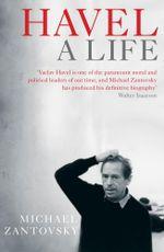 Havel : A Life - Michael Zantovsky