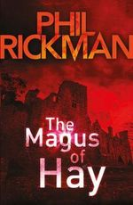 The Magus of Hay - Phil Rickman