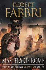 Masters of Rome : Vespasian V - Robert Fabbri
