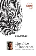 Shirley McKie : The Price of Innocence - Iain McKie