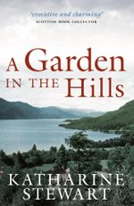A Garden in the Hills - Katharine Stewart