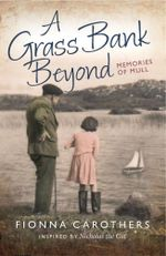 A Grass Bank Beyond : Memories of Mull - Fionna Carothers