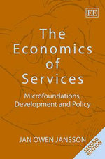 The Economics of Services : Microfoundations, Development and Policy - Jan Owen Jansson