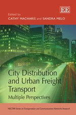 City Distribution and Urban Freight Transport : Multiple Perspectives