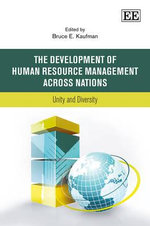 The Development of Human Resource Management Across Nations : Unity and Diversity
