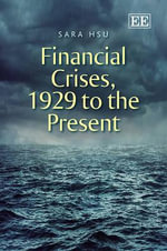 Financial Crises, 1929 to the Present - Sara Hsu