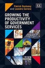 Growing the Productivity of Government Services - Patrick Dunleavy