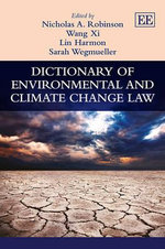 Dictionary of Environmental and Climate Change Law : Exploring Power, Justice and Harm