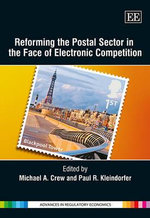 Reforming the Postal Sector in the Face of Electronic Competition : Processes, Complexities and Ecological Similaritie...