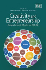 Creativity and Entrepreneurship : Changing Currents in Education and Public Life