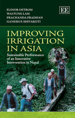 Improving Irrigation in Asia : Sustainable Performance of an Innovative Intervention in Nepal - Elinor Ostrom