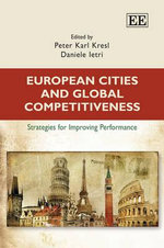 European Cities and Global Competitiveness : Strategies for Improving Performance
