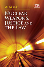 Nuclear Weapons, Justice and the Law - Elli Louka