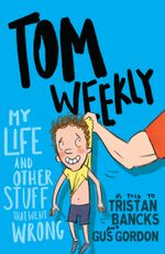 My Life and Other Stuff That Went Wrong - Tristan Bancks