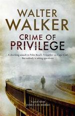 Crime of Privilege - Walter Walker
