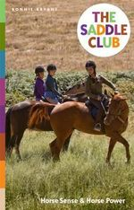 The Saddle Club : Horse Sense & Horse Power : The Saddle Club Series : Book 2 - Bonnie Bryant