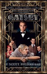 The Great Gatsby : Film Tie-In Edition - Scott F. Fitzgerald