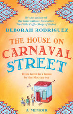 The House on Carnaval Street - Deborah Rodriguez