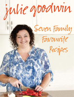 Seven Family Favourite Recipes - Julie Goodwin