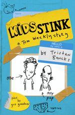 Kids Stink (A Tom Weekly Story) - Tristan Bancks