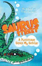 Saurus Street 5 : A Plesiosaur Broke My Bathtub - Nick Falk