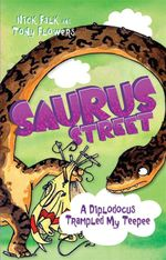 Saurus Street 6 : A Diplodocus Trampled My Teepee - Nick Falk