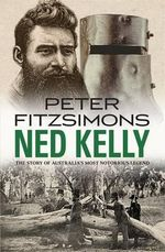 Ned Kelly - Peter Fitzsimons