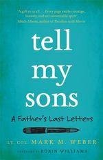 Tell My Sons - Mark Weber