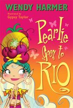 Pearlie Goes to Rio - Wendy Harmer