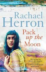Pack Up the Moon - Rachael Herron