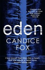 Eden : Winner of 2015 Ned Kelly Award for Crime Novel of the Year - Candice Fox