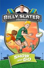 Show and Go : Billy Slater Presents : Book 3  - Patrick Loughlin