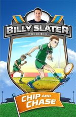 Chip and Chase : Billy Slater Presents : Book 4 - Patrick Loughlin