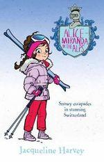 Alice-Miranda in the Alps 12 - Jacqueline Harvey