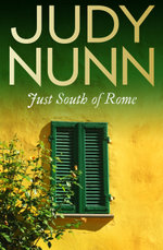 Just South of Rome - Judy Nunn