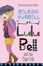 Lulu Bell and the Tiger Cub - Belinda Murrell