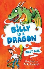 First Bite : Billy is a Dragon Series : Book 1 - Nick Falk