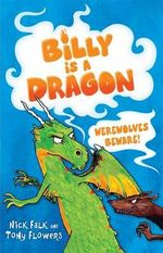 Werewolves Beware! : Billy is a Dragon Series : Book 2 - Nick Falk