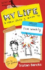 My Life and Other Stuff I Made Up : Rejacket - Tristan Bancks