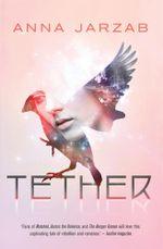 Tether - Anna Jarzab