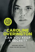 Can You Keep a Secret?  : No More Signed Copies Available - Caroline Overington