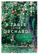 A Table in the Orchard - Michelle Crawford