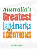 Australia's Greatest Landmarks & Locations - Virginia Grant