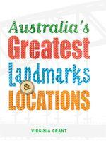 Australias Greatest Landmarks & Locations - Virginia Grant