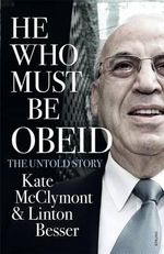 He Who Must be Obeid - Kate McClymont