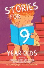 Stories for Nine Year Olds - Linsay Knight