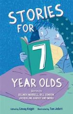 Stories for Seven Year Olds - Linsay Knight
