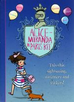Alice-Miranda in Paris Kit : Includes Alice-Miranda in Paris, Stickers, Notebook, Pencil and Keyring - Jacqueline Harvey