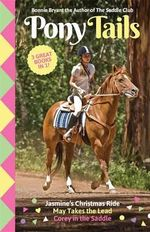 Jasmine's Christmas Ride / May Takes the Lead / Corey in the Saddle : Pony Tails Bindup 2 - Bonnie Bryant